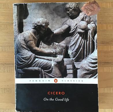 Cicero: On the Good life